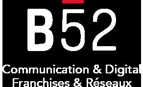 B52 - Agence de Marketing Digital & Communication pour franchise